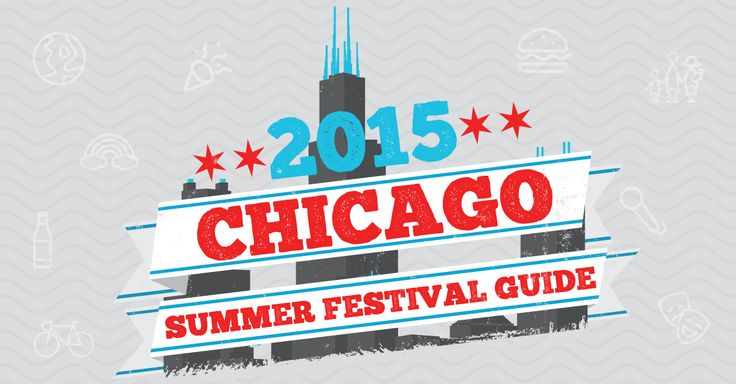 Get ready for summer with our 2015 Chicago Summer Festival Guide.