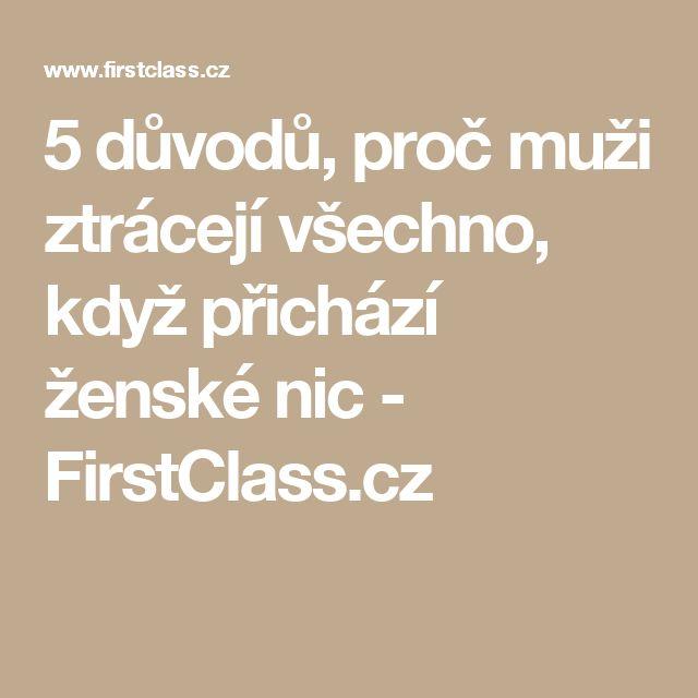 5 důvodů, proč muži ztrácejí všechno, když přichází ženské nic - FirstClass.cz
