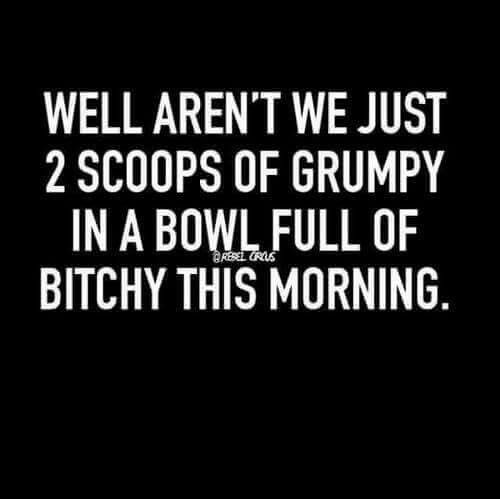 Most of us on Monday mornings lol!