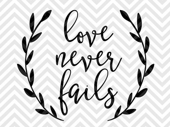 Love Never Fails Bible Verse laurel farmhouse calligraphy SVG file - Cut File - Cricut projects - cricut ideas - cricut explore - silhouette cameo projects - Silhouette projects SVG and DXF by KristinAmandaDesigns