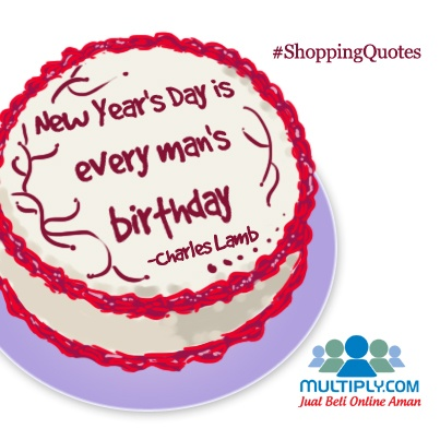 """New Year's Day is every man's birthday"" - Find your 'birthday' present at http://multiply.com/marketplace/supersale?utm_source=pinterest"