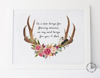 Psalm 42:1 As the deer longs for streams of water, God, Bible Verse, Bible Prints, Scripture Prints, Wall Art, Home Decor,Sign,Poster,