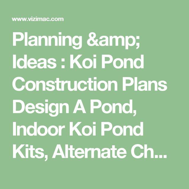 Planning ideas koi pond construction plans design a for Koi pond construction plans