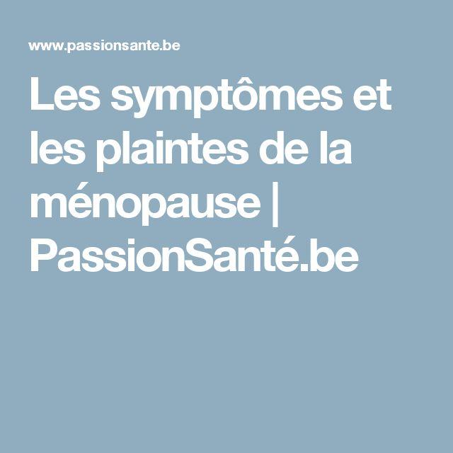 Les symptômes et les plaintes de la ménopause | PassionSanté.be