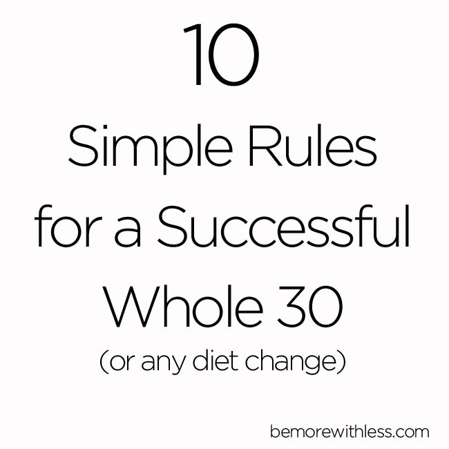 10 Simple Rules for a Successful Whole30 (or any diet change)