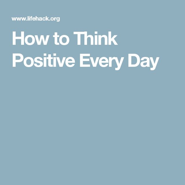 How to Think Positive Every Day