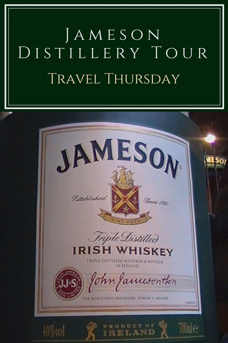 The Jameson Distillery Tour, Dublin, Ireland - Travel Thursday     An Historian About Town