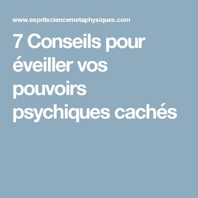 7 Conseils pour éveiller vos pouvoirs psychiques cachés
