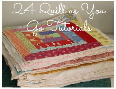 26 Quilt as You Go Tutorials - a puff quilt, etc.