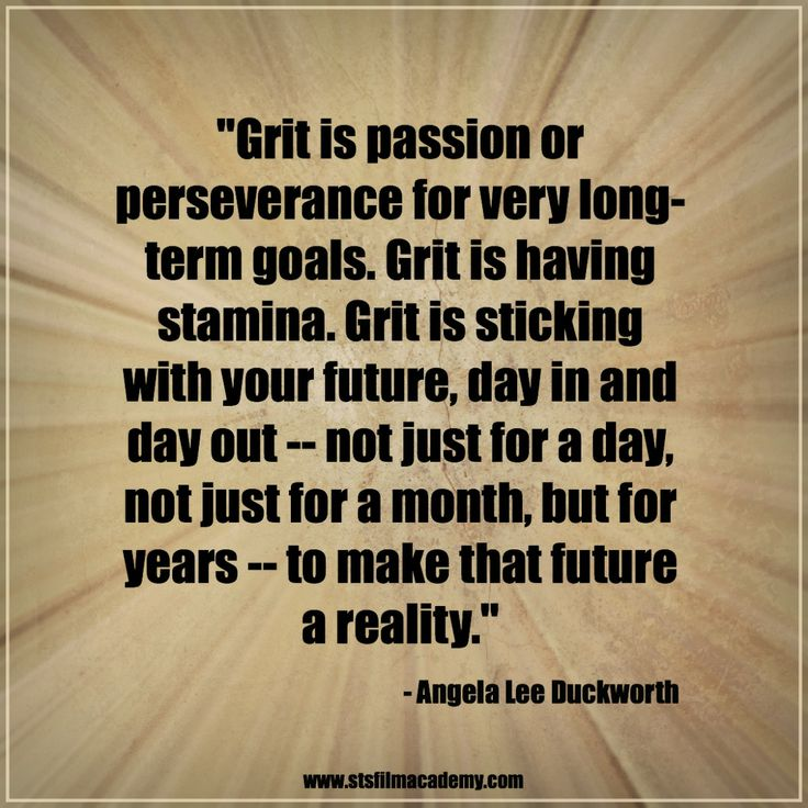 """""""Grit Is Passion Or Perserverance For Very Longterm Goals"""