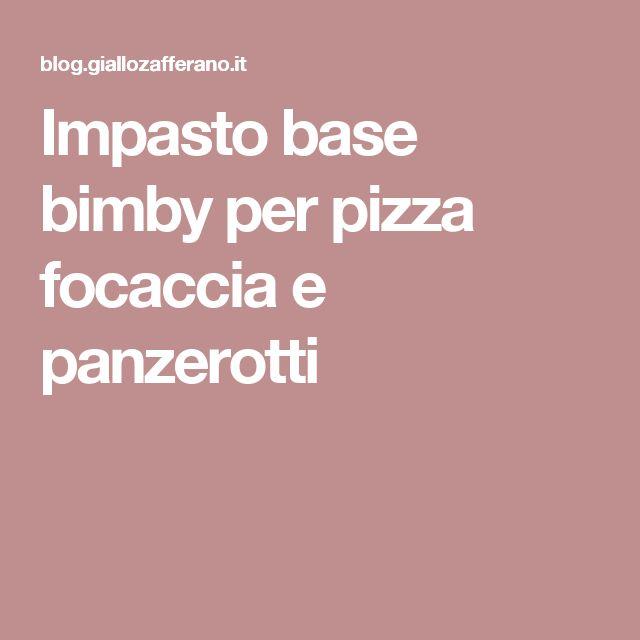 Impasto base bimby per pizza focaccia e panzerotti