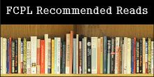 FCPL Recommended Reads Handpicked lists by FCPL staff by themes, genres, readalikes, and more. Forsyth County Public Library – Reader's Corner
