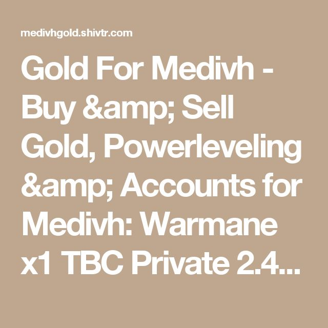 Gold For Medivh - Buy & Sell Gold, Powerleveling & Accounts for Medivh: Warmane x1 TBC Private 2.4.3 WoW Server