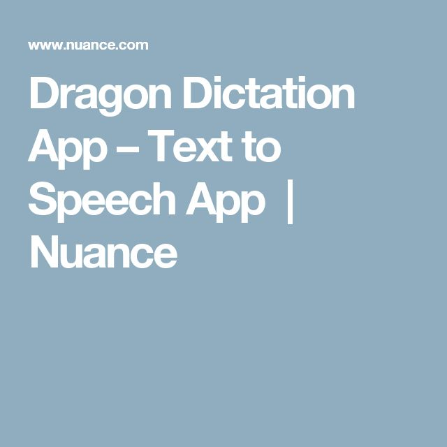 Dragon Dictation App – Text to Speech App  | Nuance