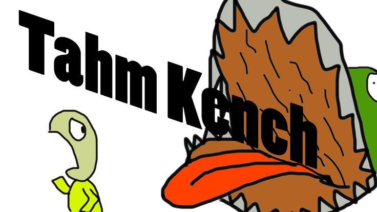 Tahm Kench in a Nutshell