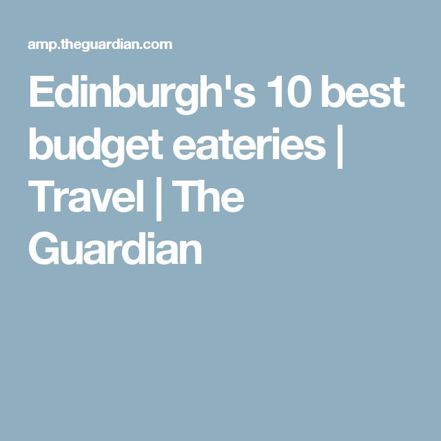 Edinburgh's 10 best budget eateries | Travel | The Guardian