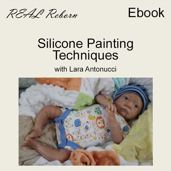 RealReborn How to Paint Silicone Dolls Ebook