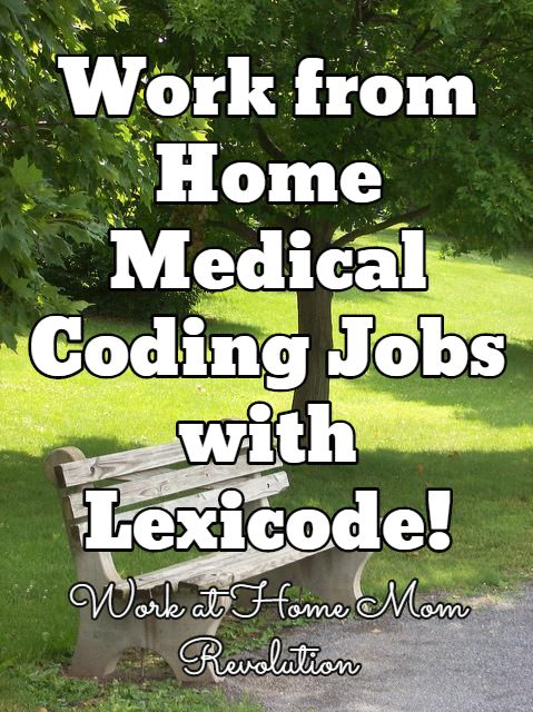 Work from Home Medical Coding Jobs with Lexicode! / Work at Home Mom Revolution
