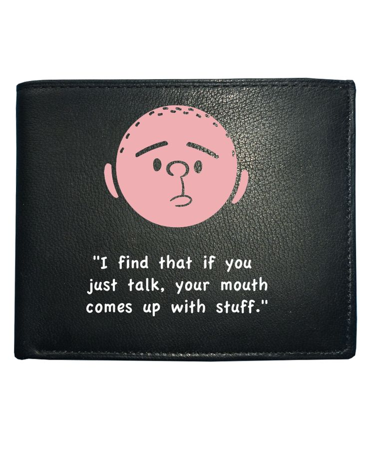 cool IF YOU JUST TALK YOUR MOUTH COMES UP WITH STUFF- Funny cartoon quote- Men's Leather Wallet
