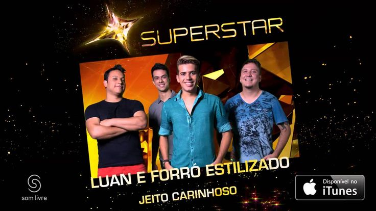 Luan e Forró Estilizado - Jeito Carinhoso (SuperStar)