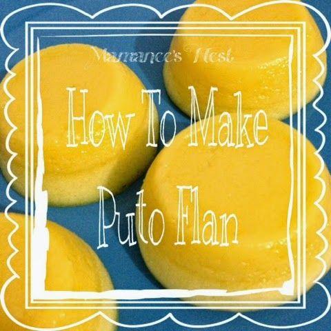 Mamanee's Nest: Recipe  How to make Puto Flan or Leche Puto