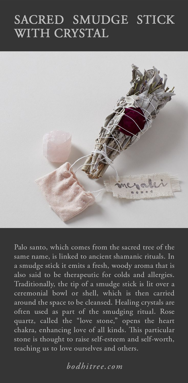 The ritual of lighting a sacred smudge stick fills a space with an enchanting, woody scent that clears and rebalances the air. Healing crystals add their add their own nuance to the ceremony and atmosphere. Rose quartz is a high-energy stone that is said to emanate a loving spirit.