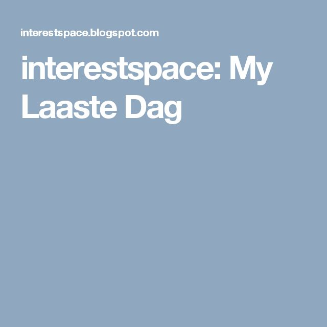 interestspace: My Laaste Dag