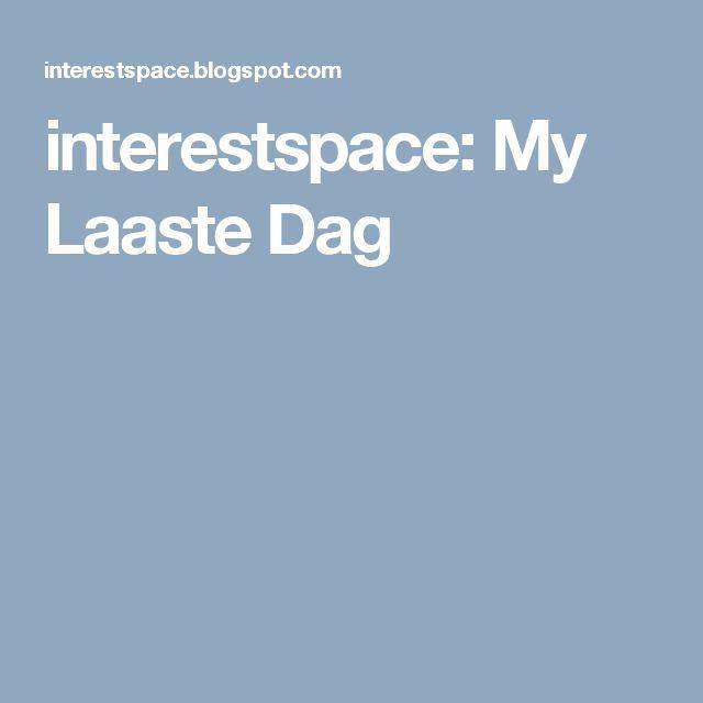 interestspace: My Laaste Dag
