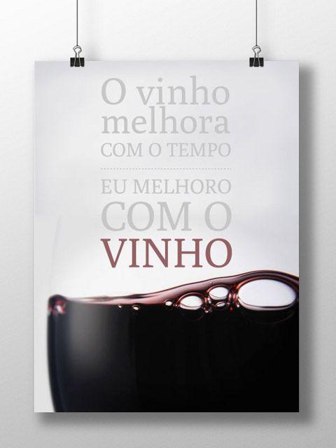 O vinho melhora com o tempo, eu melhoro com o vinho.