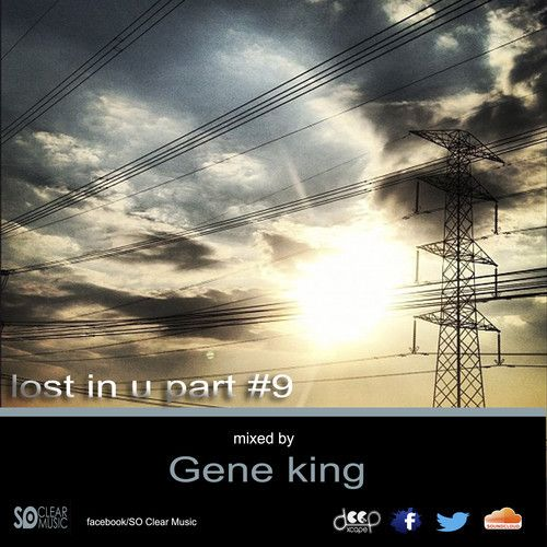 SO Clear Music Lost In U 9 Mixed By Gene King by So Clear MUSIC on SoundCloud