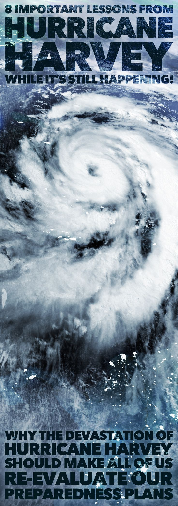 8 IMPORTANT LESSONS TO LEARN FROM HURRICANE HARVEY!! And why the devastation caused by Hurricane Harvey should make all of us re-evaluate our preparedness plans!!