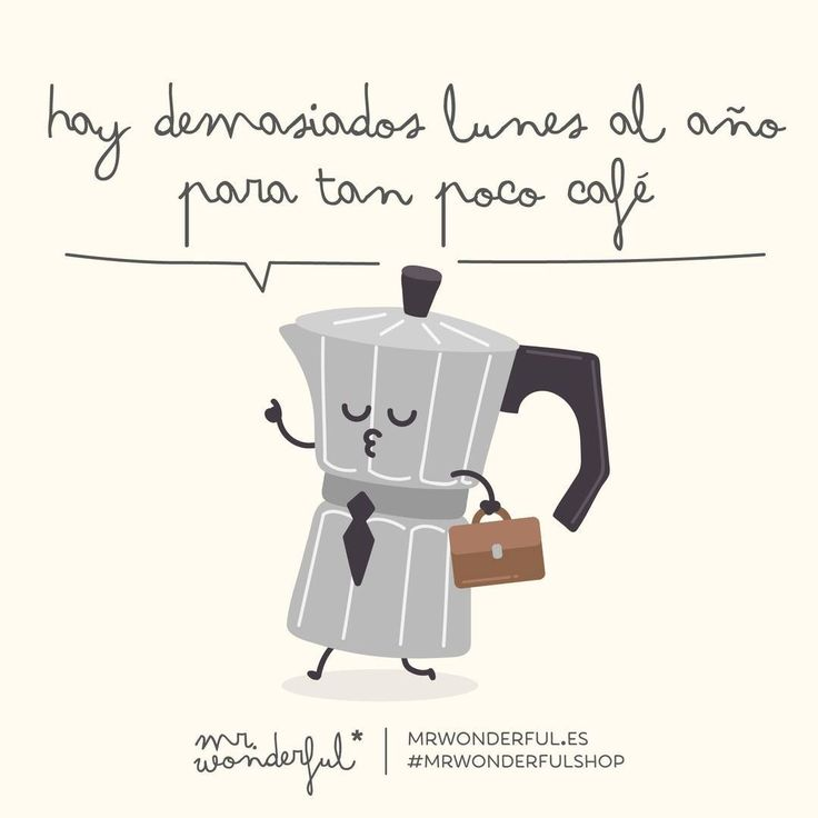 ¿Habrá suficiente café para este lunes? #mrwonderful #quote #monday
