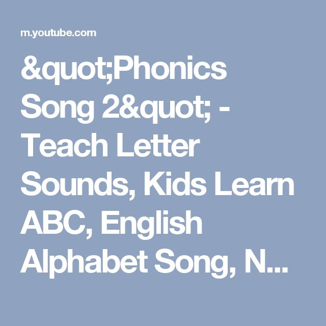"""Phonics Song 2"" - Teach Letter Sounds, Kids Learn ABC, English Alphabet Song, Nursery Children - YouTube"