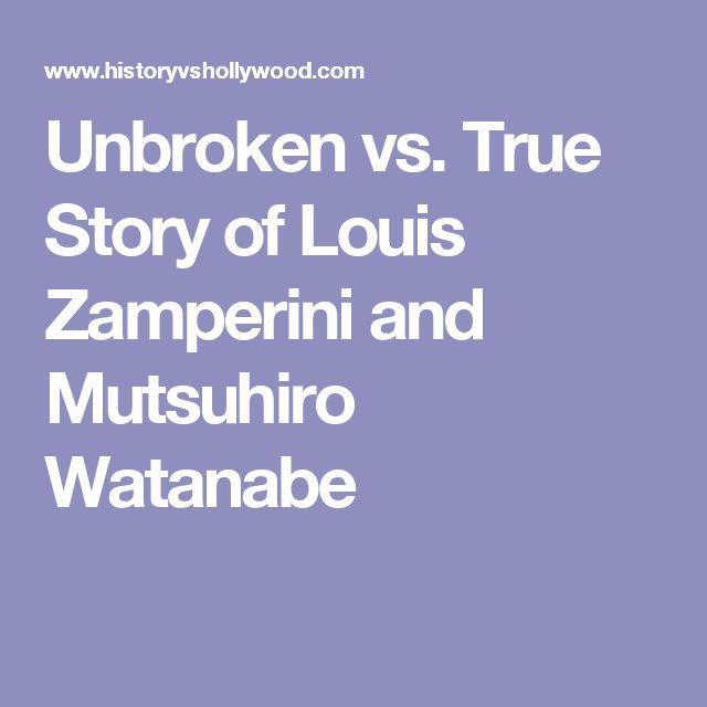 Unbroken vs. True Story of Louis Zamperini and Mutsuhiro Watanabe