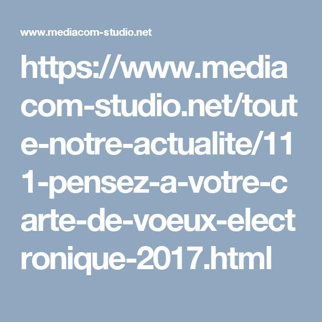 https://www.mediacom-studio.net/toute-notre-actualite/111-pensez-a-votre-carte-de-voeux-electronique-2017.html