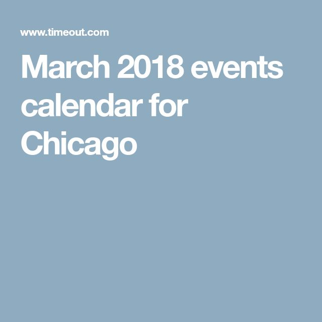 March 2018 events calendar for Chicago