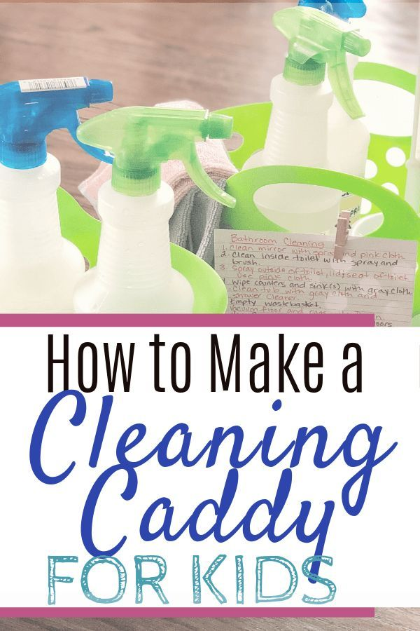 Make A Kids Cleaning Caddy So They Will Actually Clean Cleaning