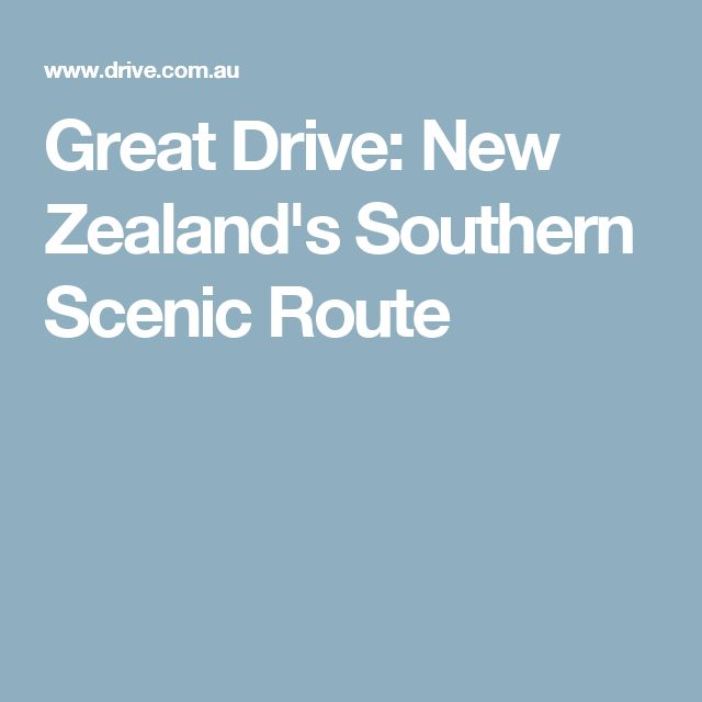Great Drive: New Zealand's Southern Scenic Route