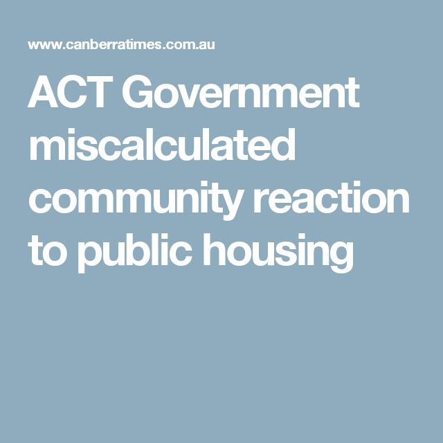 ACT Government miscalculated community reaction to public housing