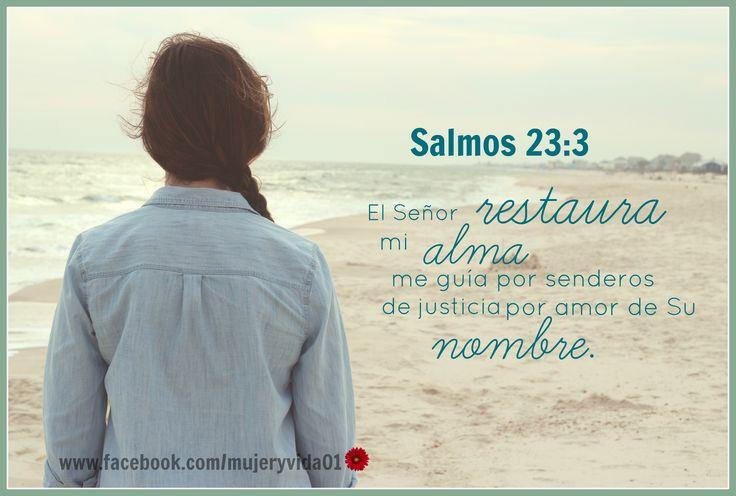 Salmos 23:3 Confortará mi alma; Me guiará por sendas de justicia por amor de su nombre.♔