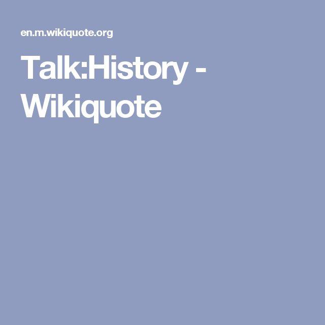 Talk:History - Wikiquote