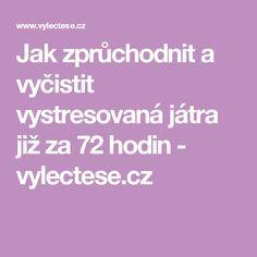 Jak zprůchodnit a vyčistit vystresovaná játra již za 72 hodin - vylectese.cz