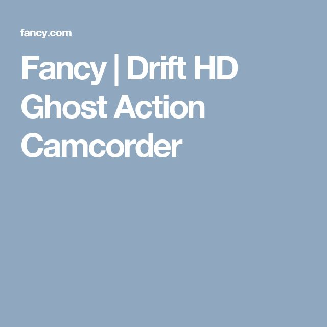Fancy | Drift HD Ghost Action Camcorder