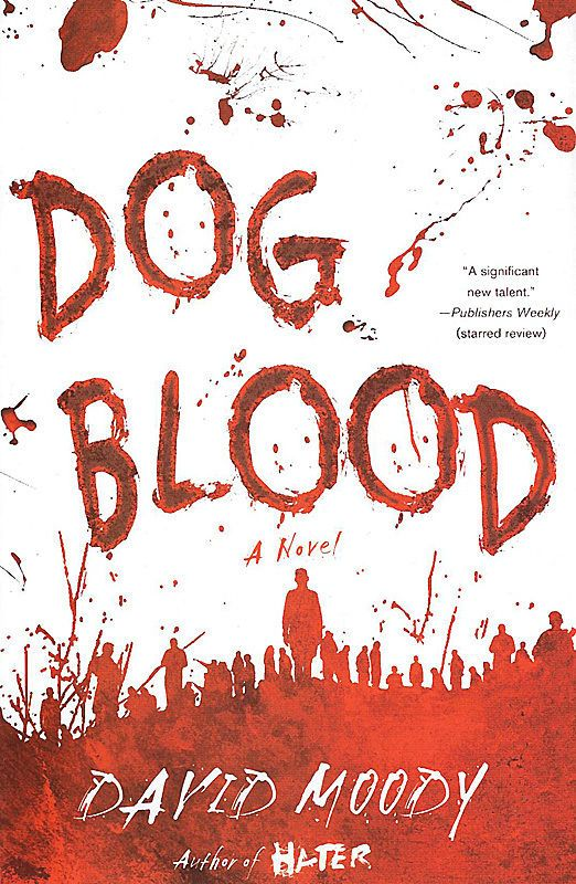 Hater Series - Dog Blood, David Moody (2010, Hardcover) NEW!