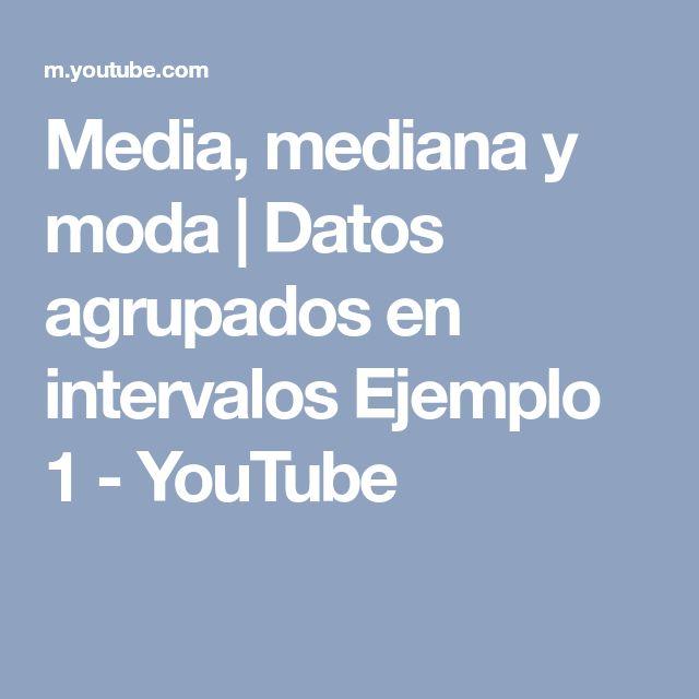 Media, mediana y moda | Datos agrupados en intervalos Ejemplo 1 - YouTube