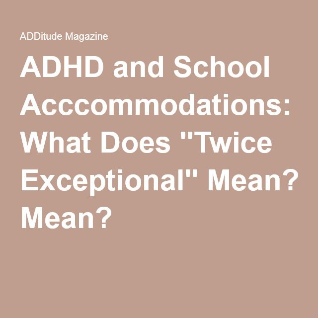 Twice exceptional (2e): Gifted with ADD/ADHD, Part 2