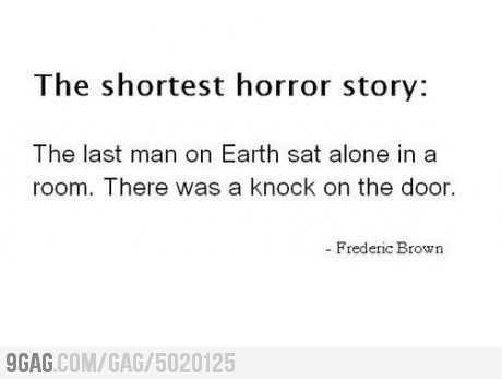 Shortest horror story they said..