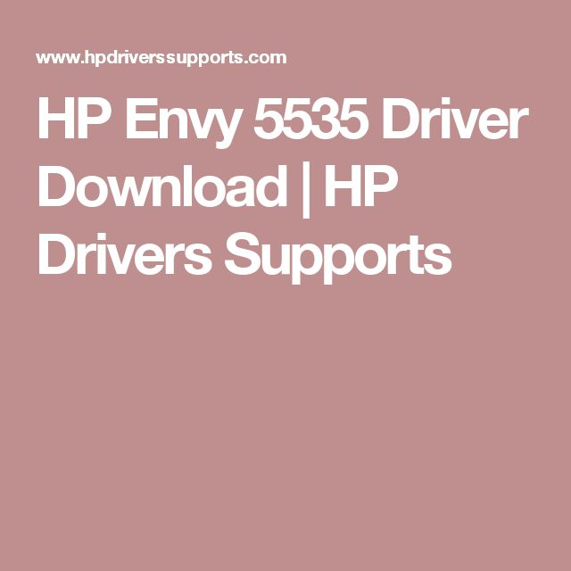 HP Envy 5535 Driver Download | HP Drivers Supports