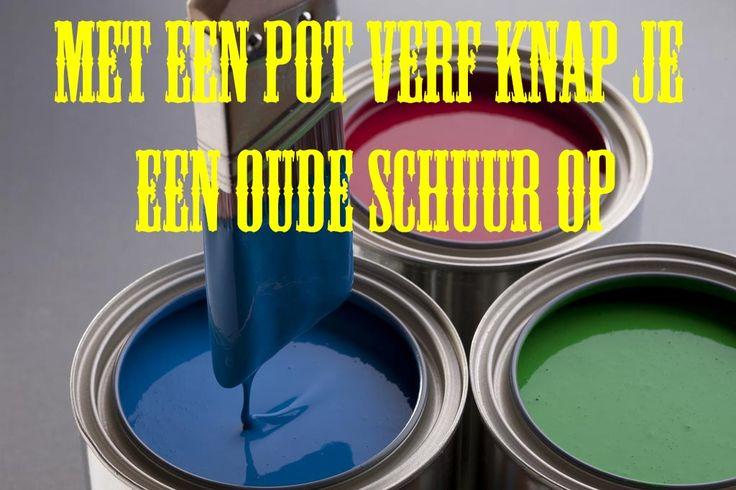 Met een pot verf knap je een oude schuur op. #spreuk #gezegde