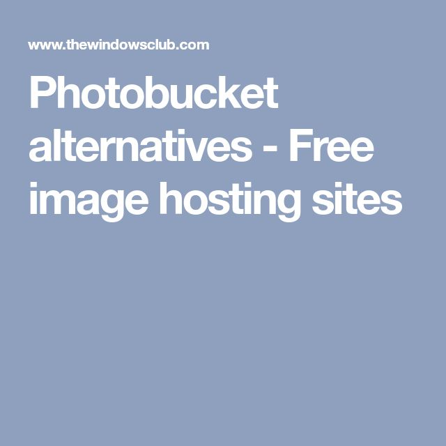Photobucket alternatives - Free image hosting sites